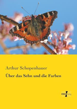 Bog paperback Uber Das Sehn Und Die Farben af Arthur Schopenhauer