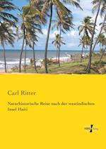 Naturhistorische Reise Nach Der Westindischen Insel Haiti af Carl Ritter