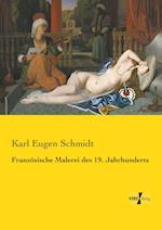 Franzosische Malerei Des 19. Jahrhunderts af Karl Eugen Schmidt