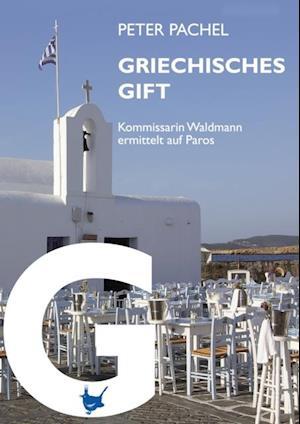 Griechisches Gift af Peter Pachel