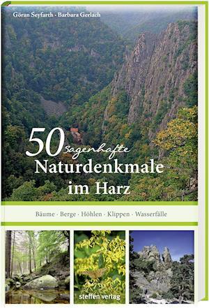 50 sagenhafte Naturdenkmale im Harz