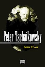 Peter Tschaikowsky af Iwan Knorr