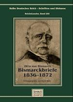 Otto Furst Von Bismarck - Bismarckbriefe 1836-1872. Herausgegeben Von Horst Kohl af Otto Von Bismarck