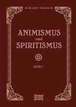 Animismus Und Spiritismus Bd. 1