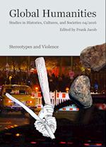 Stereotypes and Violence (Global Humanities Studies in Histories Cultures and Societ, nr. 4)