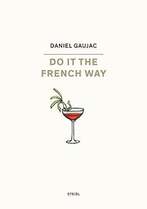 Bog, hardback Do it the French Way... af Daniel Gaujac