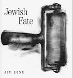 Jim Dine: Jewish Fate