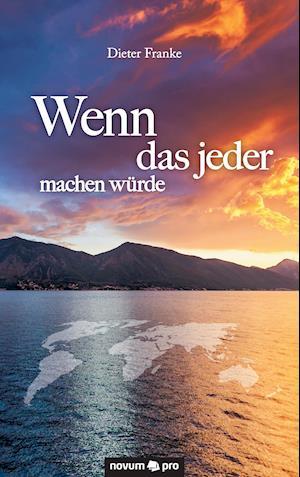 Bog, paperback Wenn Das Jeder Machen Wurde af Dieter Franke
