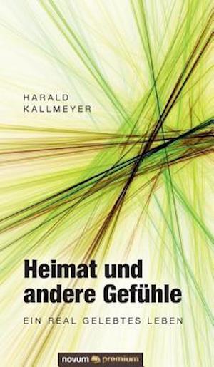 Bog, hardback Heimat Und Andere Gefuhle af Harald Kallmeyer