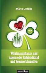 Wuhlmauspflanze Und Augen Oder Kohlendioxid Und Sommerklamotten af Marie Likisch