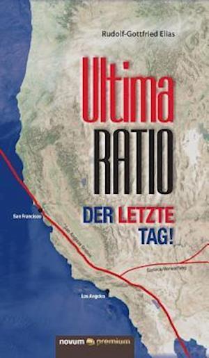 Bog, hardback Ultima Ratio - Der Letzte Tag! af Rudolf-Gottfried Elias