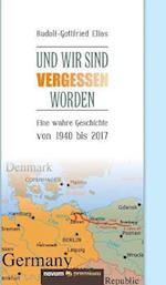 Und Wir Sind Vergessen Worden af Rudolf-Gottfried Elias