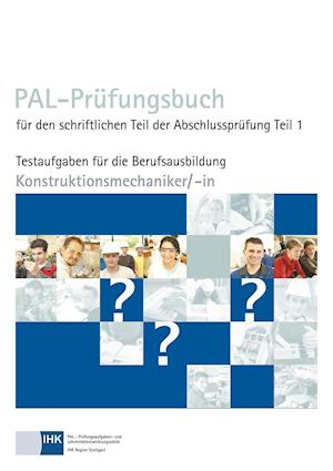 PAL-Prüfungsbuch Konstruktionsmechaniker/- in Teil 1