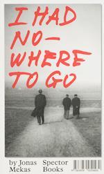 I Had Nowhere to Go af Jonas Mekas