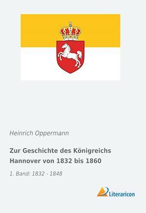 Zur Geschichte des Königreichs Hannover von 1832 bis 1860