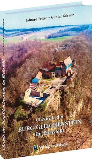 Chronik der Burg Gleichenstein im Eichsfeld