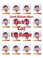 Suck It Coz I M Broke (Portfolio1000)