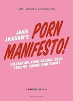 Jake Jaxson's Porn Manifesto!