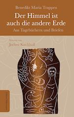 Der Himmel Ist Auch Die Andere Erde af Benedikt Maria Trappen, Jochen Kirchhoff
