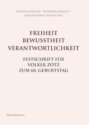 Bog, hardback Freiheit. Bewusstheit. Verantwortlichkeit. af Peter Michel, Benedikt Maria Trappen, Jochen Kirchhoff