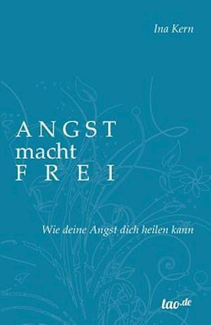 Bog, paperback Angst Macht Frei af Ina Kern