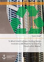 To What Extent is Green Building Design Involved in UAE Projects for Avoiding Construction Waste?
