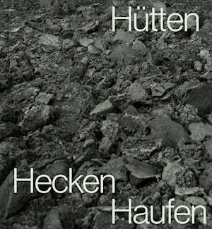 Inger Krauss: Huts Heaps Hedges