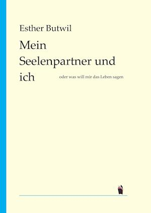 Bog, hardback Mein Seelenpartner Und Ich af Esther Butwil