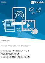Erfolgsfaktoren Von Multimedialen Groveranstaltungen. Praxisbeispiel Eurovision Song Contest