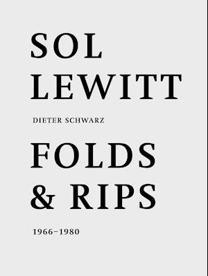 Sol LeWitt: Folds and Rips 1966-1980