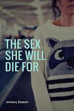 Sex She Will Die For