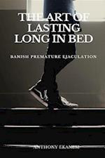 Art of Lasting Long in Bed