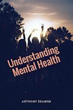 Understanding Mental Health