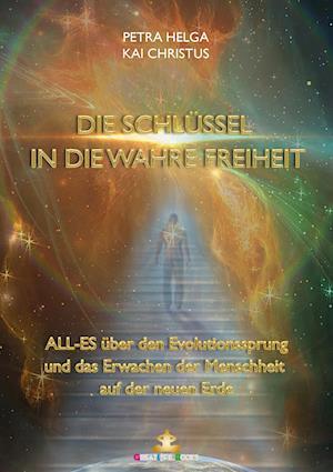 Bog, paperback Die Schlussel in Die Wahre Freiheit af Petra Helga Weber