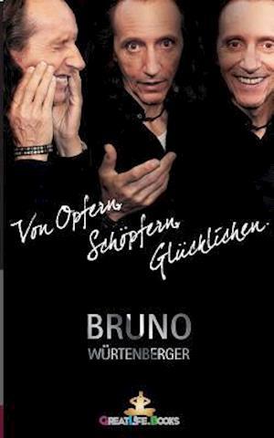Bog, paperback Von Opfern, Schopfern, Glucklichen af Bruno Wurtenberger