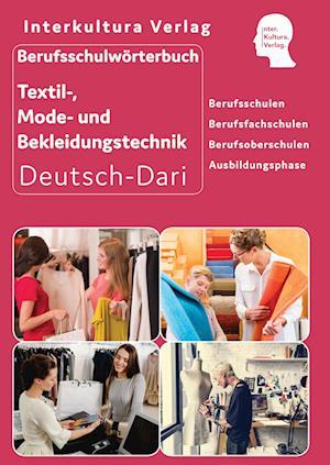 Berufsschulwörterbuch für Textil-, Mode- und Bekleidungstechnik. Deutsch-Dari