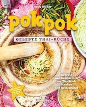 Pok Pok Gelebte Thai-Küche