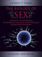 Biology of Sex - A Study of the Sex Problem According to the Latest Facts Disclosed By Biology & Evolution af Gideon Dietrich