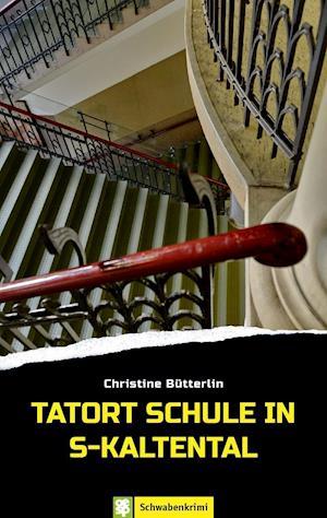 Tatort Schule in S-Kaltental