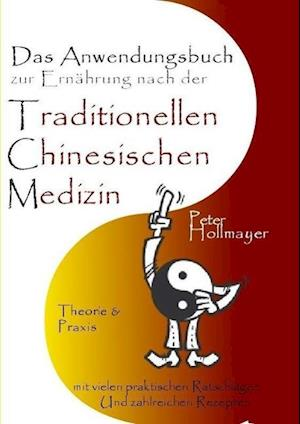 Anwendungsbuch zur Ernährung nach der Traditionellen Chinesischen Medizin