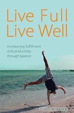 Live Full, Live Well