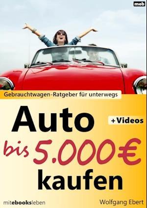 Auto bis 5.000 Euro kaufen af Wolfgang Ebert
