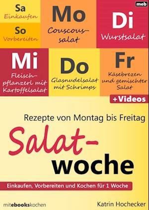 Rezepte von Montag bis Freitag - Salatwoche af Katrin Hochecker