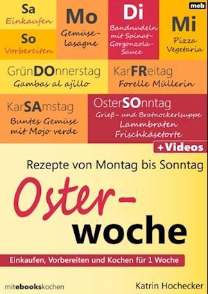 Rezepte von Montag bis Sonntag - Osterwoche af Katrin Hochecker