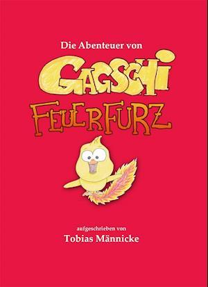 Die Abenteuer von Gagschi Feuerfurz