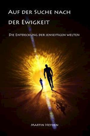 Auf der Suche nach der Ewigkeit af Martin Heyden