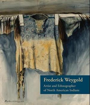 Bog, hardback Frederick Weygold af Christian Feest