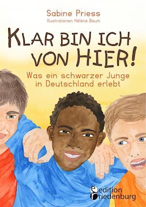 Klar bin ich von hier! Was ein schwarzer Junge in Deutschland erlebt (Kinder- und Jugendbuch)