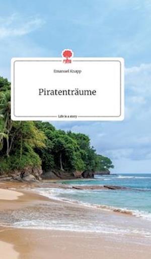 Piratenträume. Life is a Story - story.one