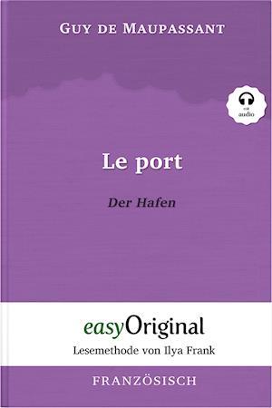Le Port / Der Hafen (mit Audio) - Lesemethode von Ilya Frank